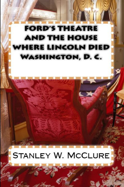 FORD'S THEATRE AND THE HOUSE WHERE LINCOLN DIED BOOK COVER